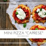 "Mini pizzas ""caprese"" with cheese crust - very low carb / LCHF pizza recipe. Naturally gluten-free. Recipe here:"