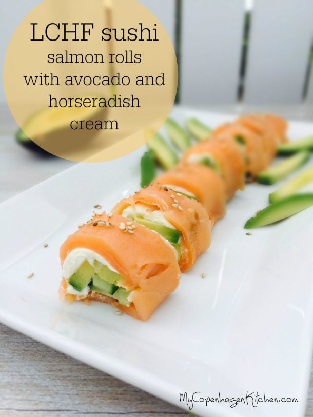Low carb sushi: salmon rolls with avocado and horseradish cream. Extremely delicious! --> MyCopenhagenKitchen.com